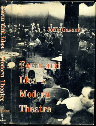 FORM AND IDEA IN MODERN THEATRE. John Gassner