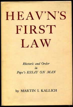 HEAV'N'S FIRST LAW. Rhetoric and Order In Pope's Essay on Man. Martin Kallich
