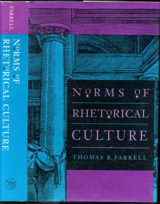 NORMS OF RHETORICAL CULTURE. Thomas B. Farrell