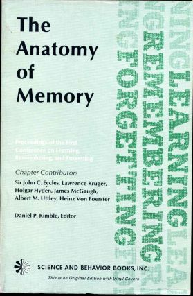 THE ANATOMY OF MEMORY. Learning, Remembering, and Forgetting. Daniel P. Kimble
