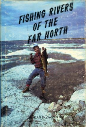 "FISHING RIVERS OF THE FAR NORTH. With Illustrations by ""MOG"" Margaret Caldwell. Signed by the..."