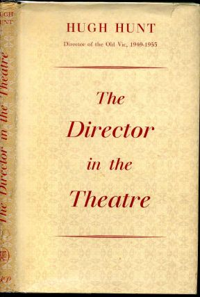 THE DIRECTOR IN THE THEATRE. Hugh Hunt