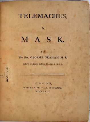 TELEMACHUS, A MASK. By the Rev. George Graham, M.A. Fellow of King's College, Cambridge.
