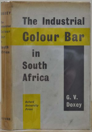 THE INDUSTRIAL COLOUR BAR IN SOUTH AFRICA. Color Bar. G. V. Doxey