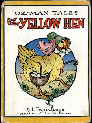 THE YELLOW HEN and Other Stories. The Oz-Man Tales. L. Frank Baum, John R. Neill