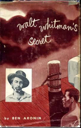 WALT WHITMAN'S SECRET. Signed by Ben Aronin. Ben Aronin