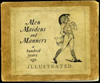 MEN, MAIDENS AND MANNERS a Hundred Years Ago. John Ashton