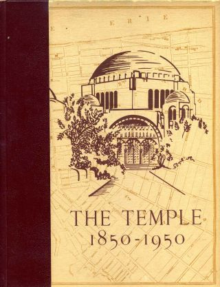 THE TEMPLE 1850 - 1950. Bing, Haas, Congregation Tifereth Israel.