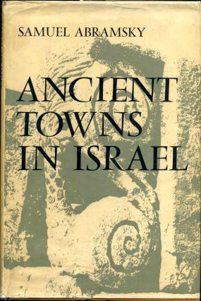 ANCIENT TOWNS IN ISRAEL. Samuel Abramsky