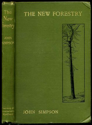 THE NEW FORESTRY, or the Continental System Adapted to British Woodlands and Game Preservation....