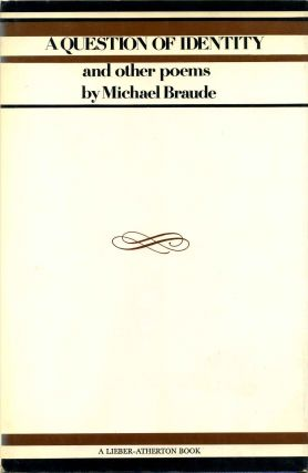 A QUESTION OF IDENTITY and Other Poems. Signed by Michael Braude. Michael Braude