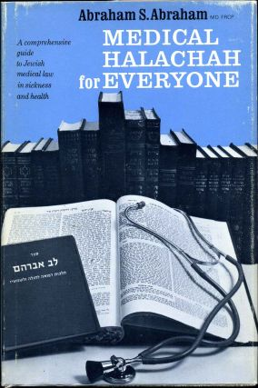 Medical Halachah for Everyone: A Comprehensive Guide to Jewish Medical Law in Sickness and Health. A. S. Abraham.