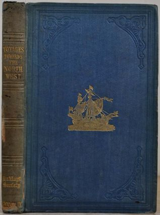 NARRATIVES OF VOYAGES TOWARDS THE NORTH-WEST, in Search of a Passage to Cathay and India. 1496 to 1631. With Selections from the Early Records of the Honourable The East India Tea Company and from Manuscripts in the British Museum.