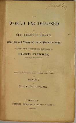 THE WORLD ENCOMPASSED BY SIR FRANCIS DRAKE, Being his next Voyage to that to Nombre de Dios....