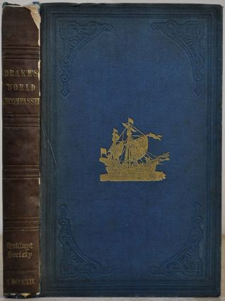 THE WORLD ENCOMPASSED BY SIR FRANCIS DRAKE, Being his next Voyage to that to Nombre de Dios. Collated with an unpublished manuscript of Francis Fletcher, Chaplain to the Expedition. With Appendices Illustrative of the Same Voyage, and Introduction by Vaux