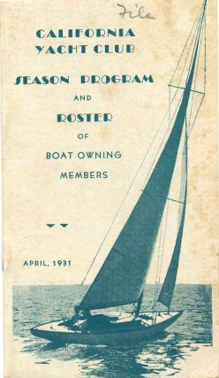 CALIFORNIA YACHT CLUB. Season Program and Roster of Boat Owning Members. April, 1931. California...