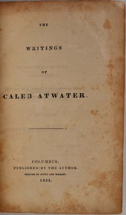 THE WRITINGS OF CALEB ATWATER.
