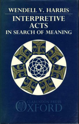 Interpretive Acts: In Search of Meaning. Signed by the author. Wendell V. Harris
