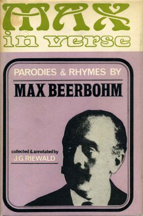 MAX IN VERSE. Rhymes and Parodies by Max Beerbohm. Max Beerbohm, J. G. Riewald