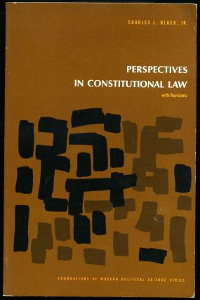 Perspectives in Constitutional Law. Charles Lund Black