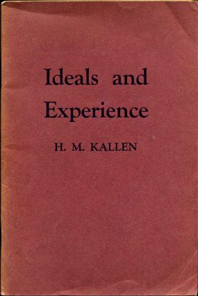 IDEALS AND EXPERIENCE. H. M. Kallen