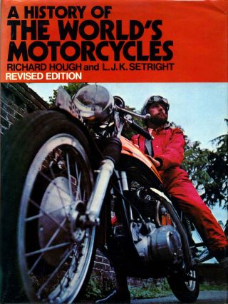 A HISTORY OF THE WORLD'S MOTORCYCLES. Revised edition. Richard Hough, L. J. K. Setright