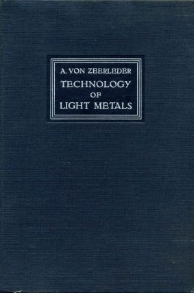 TECHNOLOGY OF LIGHT METALS. Alfred von Zeerleder
