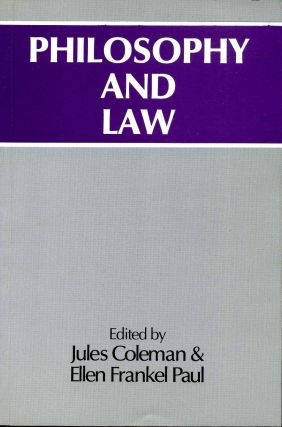 Philosophy and Law. Jules Coleman, Ellen Frankel Paul.