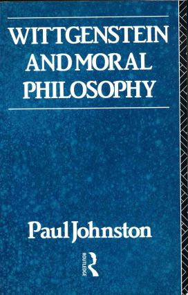 Wittgenstein and Moral Philosophy. Paul Johnson