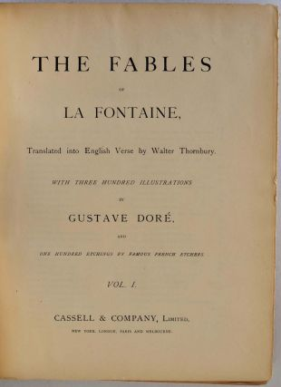 THE FABLES OF LA FONTAINE, Translated into English Verse by Walter Thornbury. With Three Hundred Illustrations by Gustave Dore, and One Hundred Etchings by Famous French Etchers. Two volume set.