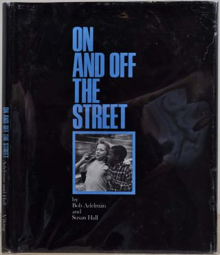 ON AN OFF THE STREET. Bob Adelman, Susan Hall