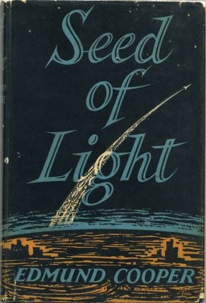 SEED OF LIGHT. Edmund Cooper