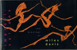 IMPROVISATIONS: The Drawings of Miles Davis. Conceived and Edited by OZ Karras. Oz Karras, Miles...