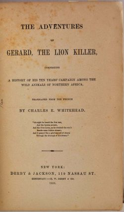 THE ADVENTURES OF GERARD, THE LION KILLER, Comprising a History of His Ten Years' Campaign Among...