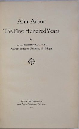 ANN ARBOR. THE FIRST HUNDRED YEARS.