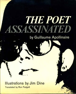 THE POET ASSASSINATED. Guillaume Apollinaire, Jim Dine