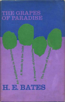 THE GRAPES OF PARADISE. Four Short Novels. H. E. Bates