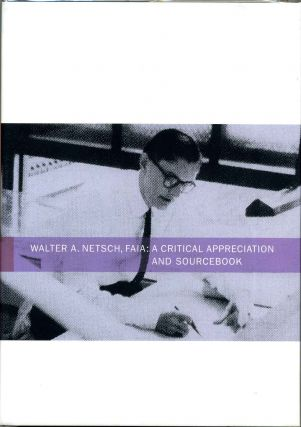 Walter A. Netsch, FAIA: A Critical Appreciation and Sourcebook. Russell T. Clement, Walter Netsch