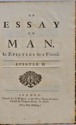 AN ESSAY ON MAN In Epistles to a Friend. Epistle I, II, III and IV.
