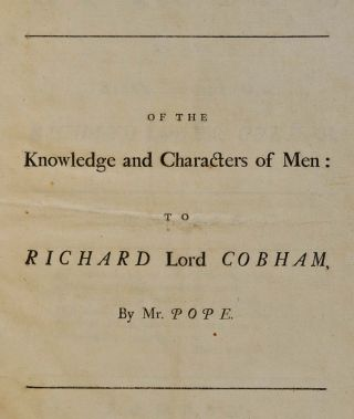 AN EPISTLE TO THE RIGHT HONOURABLE RICHARD LORD VISCT. COBHAM. Of the Knowledge and Characters of Men.
