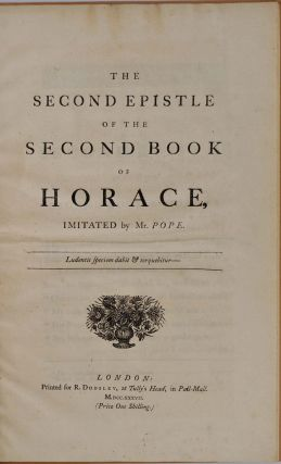 THE SECOND EPISTLE OF THE SECOND BOOK OF HORACE. Alexander Pope