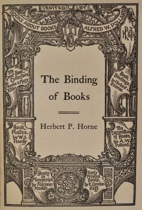 THE BINDING OF BOOKS. An Essay in the History of Gold-Tooled Bindings.