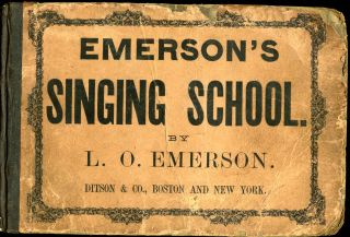 EMERSON'S SINGING SCHOOL, A Collection of Music Designd Expressly for Singing Schools, Containing...