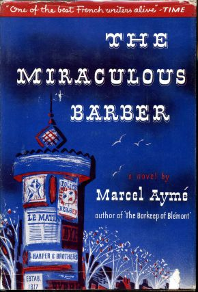 THE MIRACULOUS BARBER. Translated from the French by Eric Sutton. Marcel Ayme