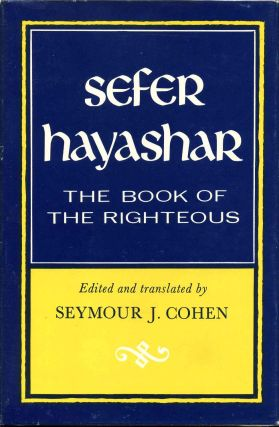 SEFER HAYASHAR. The Book of the Righteous. Signed by the editor. Seymour J. Cohen, Zerahiah ha-Yevani.