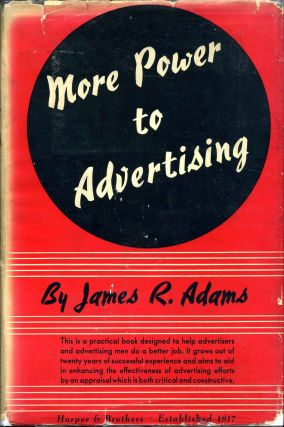 MORE POWER TO ADVERTISING. James R. Adams
