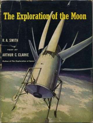 THE EXPLORATION OF THE MOON. Arthur C. Clarke, R. A. Smith