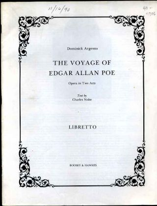 THE VOYAGE OF EDGAR ALLAN POE. Opera in Two Acts. Libretto. Dominick Argento, Charles Nolte