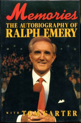 Memories: The Autobiography of Ralph Emery. Signed by the author. Ralph Emery, Tom Carter