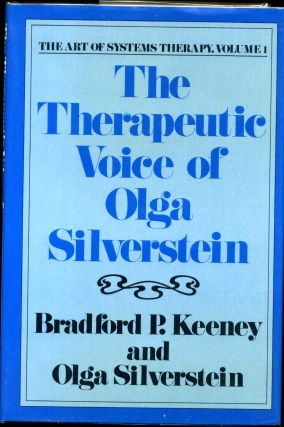The Therapeutic Voice of Olga Silverstein. Bradford P. Keeney, Olga Silverstein